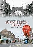 Arthur Roe Burton Upon Trent Through Time