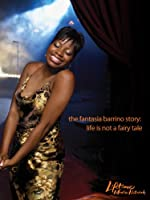 The Fantasia Barrino Story Life Is Not A Fairy Tale