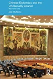 Chinese Diplomacy and the UN Security Council: Beyond the Veto (Politics in Asia)