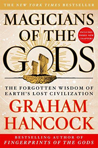 Download Magicians of the Gods: The Forgotten Wisdom of Earth's Lost Civilization
