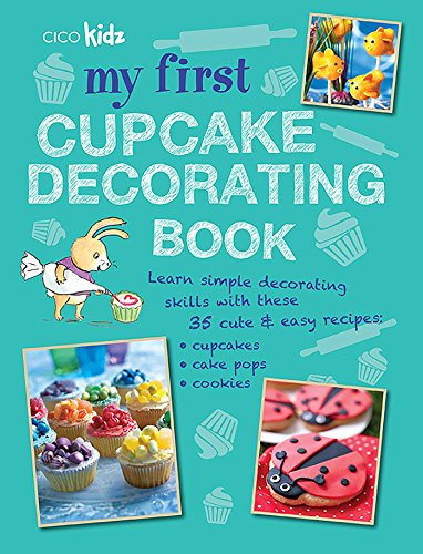 My First Cupcake Decorating Book: Learn simple decorating skills with these 35 cute & easy recipes: cupcakes, cake pops, cookies (Cupcakes Recipes compare prices)