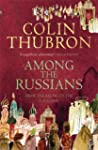 Among the Russians: From the Baltic t...