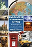 img - for Encounters With World Affairs: An Introduction to International Relations book / textbook / text book