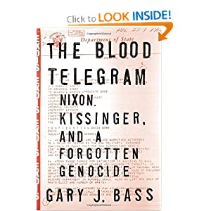 The Blood Telegram: Nixon, Kissinger, and a Forgotten Genocide by Gary J. Bass