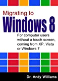 Migrating to Windows 8 - For computer users without a touch screen, coming from XP, Vista or Windows 7