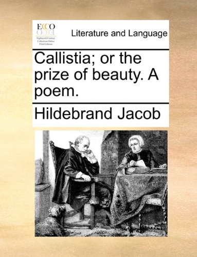 Callistia; or the prize of beauty. A poem.