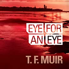 Eye For An Eye: DI Gilchrist , Book 1 (       UNABRIDGED) by T. F. Muir Narrated by David Monteath