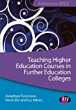 img - for Teaching Higher Education Courses in Further Education Colleges (Achieving QTLS Series) book / textbook / text book