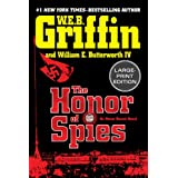 The Honor of Spies (Large Print) (Honor Bound) ~ W. E. B. Griffin