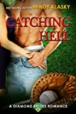 Catching Hell: A Hot Baseball Romance (Diamond Brides Book 2)