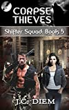 Corpse Thieves (Shifter Squad Book 5)