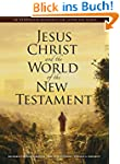Jesus Christ and the World of the New...
