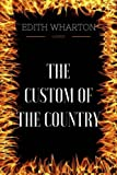 Image of The Custom Of The Country: By Edith Wharton : Illustrated