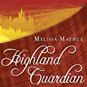 Highland Guardian: Daughters of the Glen Series # 2 (       UNABRIDGED) by Melissa Mayhue Narrated by Elizabeth Wiley