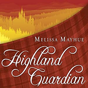 Highland Guardian: Daughters of the Glen Series # 2 | [Melissa Mayhue]