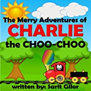 Children's Book: The Merry Adventures of Charlie the Choo-Choo (Happy Children's Book)