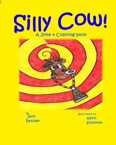 Silly Cow!: Joke & Coloring book (Jack Batcher compare prices)