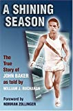Image of A Shining Season: The True Story of John Baker by William J. Buchanan (1987-10-01)