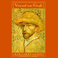 Vincent van Gogh: A Biography (       UNABRIDGED) by Julius Meier-Graefe Narrated by Wanda McCaddon