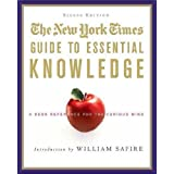 The New York Times Guide to Essential Knowledge, Second Edition: A Desk Reference for the Curious Mind ~ The New York Times