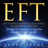 img - for EFT: EFT Tapping Scripts & Solutions to an Abundant YOU: 10 Simple DIY Experiences to Prove That Your Mind Creates Your Life! book / textbook / text book