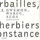 echange, troc Marinette Cueco - Herbailles, petits herbiers de circonstance : Tome 2, Gwemon, Warec, Alga