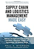 img - for Supply Chain and Logistics Management Made Easy: Methods and Applications for Planning, Operations, Integration, Control and Improvement, and Network Design by Myerson Paul A (2015-05-10) Hardcover book / textbook / text book