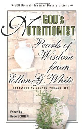 God's Nutritionist: Pearls of Wisdom from Ellen G. White (Squareone Classics)