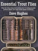 Amazon.com: Essential Trout Flies: Step-by-step tying instructions for 31 indispensable pattern styles and their most useful variations eBook: Dave Hughes: Kindle Store