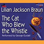 The Cat Who Blew the Whistle | Lilian Jackson Braun