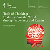 Tools of Thinking: Understanding the World Through Experience and Reason | The Great Courses