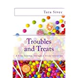 Troubles and Treats (Chocolate Lovers #3) ~ Tara Sivec