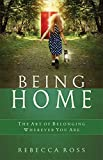 img - for Being Home: The Art of Belonging Wherever You Are book / textbook / text book