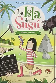 La Isla de Susu : ¡ Silencio, Se Rueda! (Spanish) Hardcover – 2011