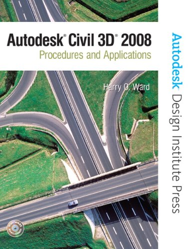 Autodesk Civil 3D: Procedures and Applications 2008