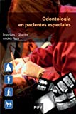 Odontología en pacientes especiales (Spanish Edition)