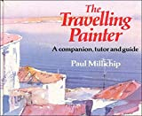 img - for The Travelling Painter: A Companion, Tutor, and Guide book / textbook / text book