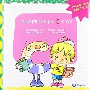 MI AMIGA LA C Y YO: Mis amigas las letras y yo Castellano