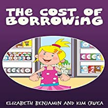 The Cost of Borrowing (       UNABRIDGED) by Elizabeth Benjamin, Kim Cruea Narrated by Jocelyn Ahlf
