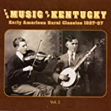 The Music Of Kentucky: Early American Rural Classics, Vol. 2