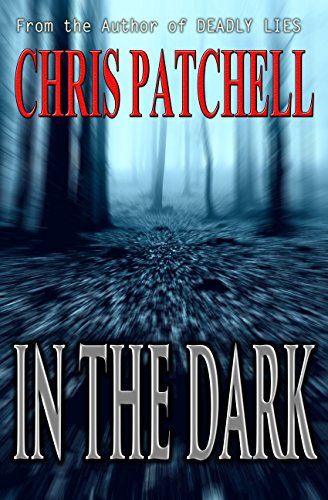 So scary you will sleep with the lights on! A Kindle Scout choice, picked by readers like you! In the Dark  by Chris Patchell