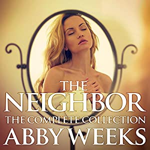 The Neighbor [The Complete Collection]: Lust in the Suburbs Audiobook