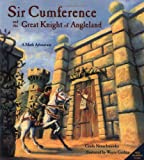 Sir Cumference and the Great Knight of Angleland (A Math Adventure) (157091169X) by Neuschwander, Cindy