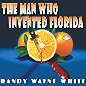 The Man Who Invented Florida: Doc Ford #3 | [Randy Wayne White]