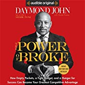 The Power of Broke: How Empty Pockets, a Tight Budget, and a Hunger for Success Can Become Your Greatest Competitive Advantage | [Daymond John, Daniel Paisner]