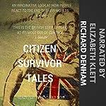 Citizen Survivor Tales: The Ministry of Survivors | Richard Denham