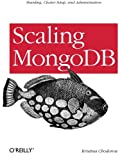 img - for Scaling MongoDB book / textbook / text book