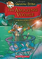 Geronimo Stilton and the Kingdom of Fantasy #3: The Amazing Voyage