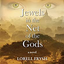 Jewels in the Net of the Gods Audiobook by Lorell Frysh PhD Narrated by Lorell Frysh