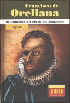Francisco de Orellana/ Francisco de Orellana: Descubridor